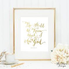 Be Still & Know That I Am God Printable Bible Verse Art, Scripture Print, Calligraphy Gold Foil and White, Nursery Art, Psalm 46:10 Poster