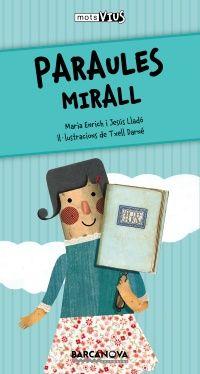Paraules mirall / Maria Enrich i Jesús Lladó ; il·lustracions de Txell Darné. Barcanova, 2013
