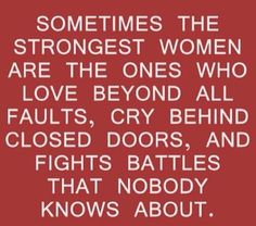The strongest women love beyond all faults.