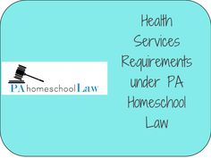 Homeschooled children in Pennsylvania are subject to the same health services requirements as other school children with some exceptions.