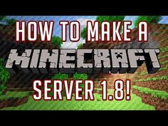 How To Make A Minecraft Server: 1.8 [Updated Version] [Tutorial] - YouTube