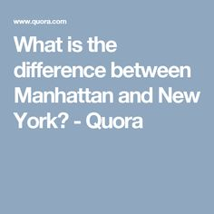 What is the difference between Manhattan and New York? - Quora