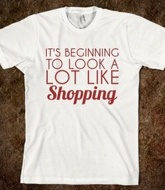 752fd7eb4efa2 IT S BEGINNING TO LOOK A LOT LIKE SHOPPING from Glamfoxx Shirts Pitch  Perfect