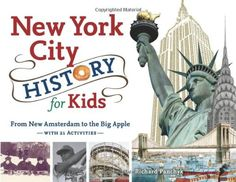 New York City History for Kids: From New Amsterdam to the Big Apple with 21 Activities (For Kids series) by Richard Panchyk http://www.amazon.com/dp/1883052939/ref=cm_sw_r_pi_dp_PRYGub1CJZNAB