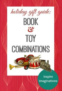 Match a book with a toy for a unique holiday gift.
