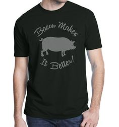 Anne Burrell - Bacon Makes It Better - Men's Cotton Crew $30 http://www.flavourgallery.com/collections/mens-t-shirts/products/anne-burrell-bacon-makes-it-better-mens-cotton-crew