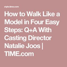 How to Walk Like a Model in Four Easy Steps: Q+A With Casting Director Natalie Joos | TIME.com