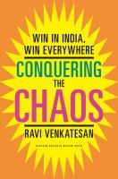 Conquering the Chaos: Win in India, Win Everywhere by Ravi Venkatesan HD2899 .V38 2013