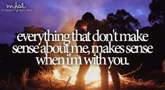 Everything that don't make sense about me, makes sense when I'm with you - Wanted - Hunter Hayes Country Lyrics, Country Quotes, Country Music, Country Life, Favorite Quotes, Best Quotes, 90 Songs, Hunter Hayes, Sing To Me