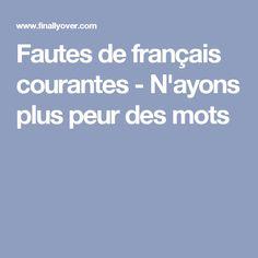 Fautes de français courantes - N'ayons plus peur des mots