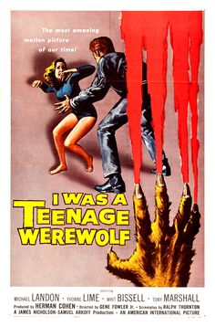 """I Was A Teenage Werewolf""  (Gene Fowler Jr., 1957)."