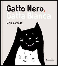 Gatto nero, gatta bianca, Silvia Borando, Minibombo, 2014 stupendo libro per bambini