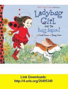 Ladybug Girl and the Bug Squad (9780803734197) Jacky Davis, David Soman , ISBN-10: 0803734190  , ISBN-13: 978-0803734197 ,  , tutorials , pdf , ebook , torrent , downloads , rapidshare , filesonic , hotfile , megaupload , fileserve