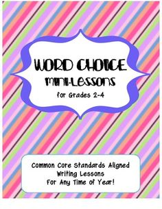 FREE Word Choice Mini-Lessons For Any Time of the Year! Always looking for lessons on word choice.