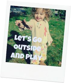 Get Outside and Play - Parenting Ideas | theidearoom.net