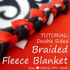 """Helping Little Hands: Double Layered No-Sew """"Braided"""" Fleece Blanket Tutorial. Used this tutorial to make fleece blankets. It's a nice option to tying fleece blankets to not have the tied edges flapping in your face when you go to use the blanket. Braided Fleece Blanket Tutorial, No Sew Fleece Blanket, No Sew Blankets, Fleece Scarf, Knot Blanket, Fleece Throw, Baby Blankets, Fleece Tie Blankets, Knot Pillow"""