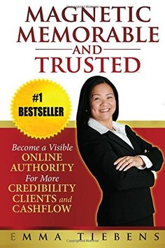 Magnetic, Memorable and Trusted: Become a Visible Online Authority for More Credibility, Clients and Cashflow von Emma Tiebens http://www.amazon.de/dp/0985503726/ref=cm_sw_r_pi_dp_xYq0vb0C8M8X1