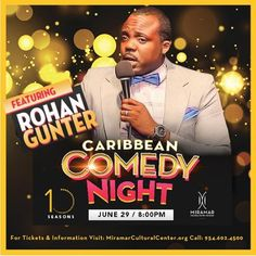 Caribbean Comedy Night at Miramar Cultural Center is featuring top comedic in an unforgettable evening of hilarity. The event is hosted by Majah Hype The Caribbean King of Comedy with performances by comedian Rohan Gunter more popularly known as Gunter Nah Laugh!