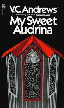 """""""My Sweet Audrina""""  ***  V.C. Andrews  (1982)"""