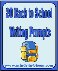 20 Back to School Writing Prompts from Minds in Bloom