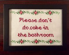 Sometimes those sketchy people using your restroom just need a little reminder!! Comes framed in this beautiful black ornate frame (white also available) Measures 5X7  *Frame may vary*  Want to stitch this piece yourself? Patterns are currently not available for download, but they will be very soon. Until then, shoot me a message and I can snail-mail it to you!! 💌