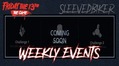 Weekly Events - Friday the 13th game