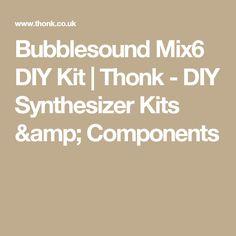 Bubblesound Mix6 DIY Kit | Thonk - DIY Synthesizer Kits & Components
