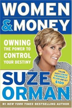 Women & Money: Owning the Power to Control Your Destiny, by Suze Orman. Read this book and learned that Suzie Orman did not get started in finance until she was 29. There is no such thing as too late to bloom in business!