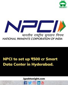 The NPCI will set up a Smart Data Center in Hyderabad with an investment of 500 crore. The center will host major services under the Digital India initiatives. It will make Hyderabad one of the major hubs for processing payments with the total value of transactions at about 15 lakh crore with 4000 million transactions a month. . . . follow us for more such updates @geek_tonight . . . #geektonight #ncpi #hyderabad  #datacenter #data #nationalpaymentscorporationofindia #india… Digital India, Hyderabad, Investing, Geek, Instagram, Geeks