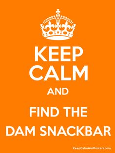 Keep Calm And Find The Dam Snack Bar On The Dam Road And Drink A Dam Coffee With Dam Cookies!!!~~Titan's Curse