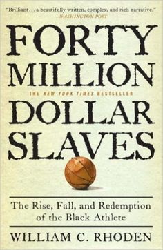 Buy Forty Million Dollar Slaves: The Rise, Fall, and Redemption of the Black Athlete by William C. Rhoden and Read this Book on Kobo's Free Apps. Discover Kobo's Vast Collection of Ebooks and Audiobooks Today - Over 4 Million Titles! I Love Books, Great Books, Books To Read, Black History Books, Black Books, Reading Lists, Book Lists, African American Books, American Literature