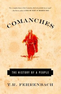 Comanches: The History of a People  by T.R. Fehrenbach