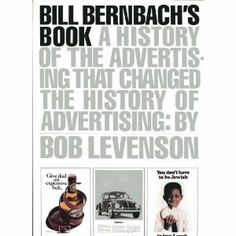 Out of print: Bill Bernbach's Book: A History of Advertising That Changed the History of Advertising: Evelyn Bernbach: 9787027269573: Books - Amazon.ca