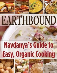 Earthbound: Navdanyas Guide to Easy, Organic Cooking
