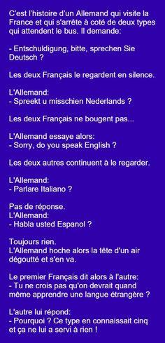 Voilà pourquoi,nous français,ne parlons pas de langue étrangère... :D