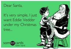 Eddie Vedder for christmas