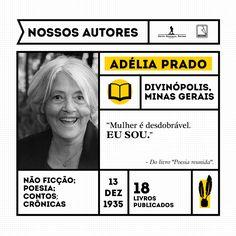 """Adélia Prado nasceu em Divinópolis, Minas Gerais, em 1935, onde reside até hoje. Sua formação é em Magistério e Filosofia. O ano de 1978 marca o lançamento de """"O coração disparado"""", que é agraciado com o Prêmio Jabuti."""