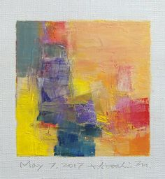 May 7 2017  Original Abstract Oil Painting  9x9 painting 9