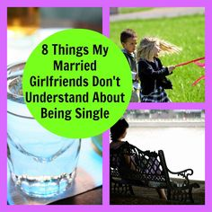 8 things married (or long-time committed) girlfriends don't understand about being single.
