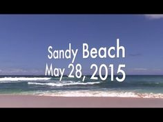 May 28, 2015 | Surf Check at Sandy Beach, Summer Swells
