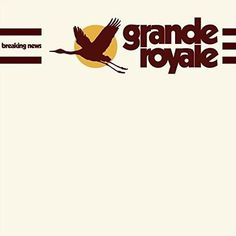 Grande Royale - Breaking News