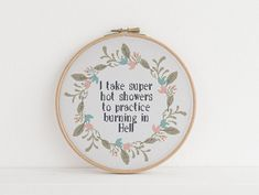 I take super hot showers, to practice burning in hell sarcasm funny cross stitch xstitch pattern - Decoration İdeas Cross Stitching, Cross Stitch Embroidery, Embroidery Patterns, Machine Embroidery, Simple Embroidery, Embroidery Thread, Cute Cross Stitch, Cross Stitch Designs, Cross Stitch Patterns