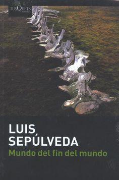 Luis Sepúlveda - Mundo del fin del mundo (5/10)