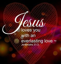 Jesus loves you with an everlasting love. Christian Life, Christian Quotes, Christian Pictures, Christian Living, Bible Scriptures, Bible Quotes, Bible Quotations, Qoutes, Images Bible