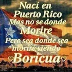 My pride & joy.. TRANSLATION: I was born in puerto rico and don't KNOW where i be laid to rest in the future.. but where ever is at ill die being BORICUA A.K.A. puerto rican...