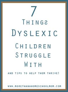 7 Things Dyslexic Children Struggle With - My amazing girl is dyslexic. We have learned to not only be ok with this but to thrive with it. However, there are some difficulties that come with dyslexia that people don't always talk about. I am going to share some of those with you as well as a tip or two as to how we are trying to overcome these difficulties that dyslexic children struggle with. Dyslexia is not the end of your world. It's just a change in perspective.