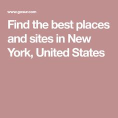 Find the best places and sites in New York, United States