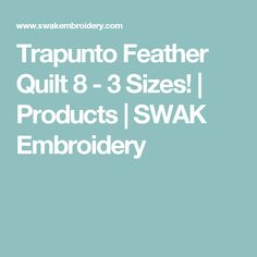 Trapunto Feather Quilt 8 - 3 Sizes!   Products   SWAK Embroidery