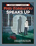 "Fred Korematsu Speaks Up, by Laura Atkins and Stan Yogi, illus. Yutaka Houlette | ""This book honors the legacy of an oft-forgotten champion of human rights in America."""