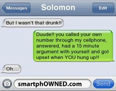 Drunkass friend